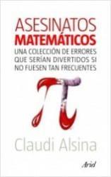 Asesinatos Matemáticos. Una colección de errores que serían divertidos si no fuesen tan frecuentes