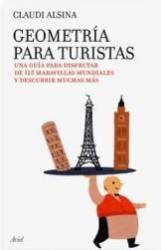 Geometría para Turistas. Una guía para disfrutar de 125 maravillas mundiales y descubrir muchas más